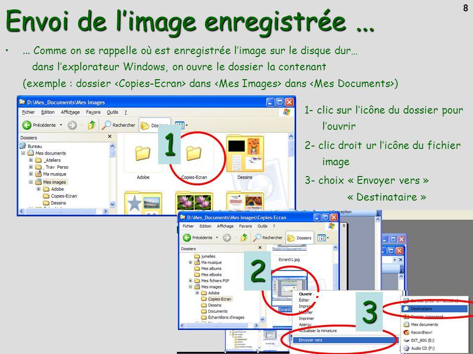 ce janvier 2007 8... Comme on se rappelle où est enregistrée limage sur le disque dur… dans lexplorateur Windows, on ouvre le dossier la contenant (ex