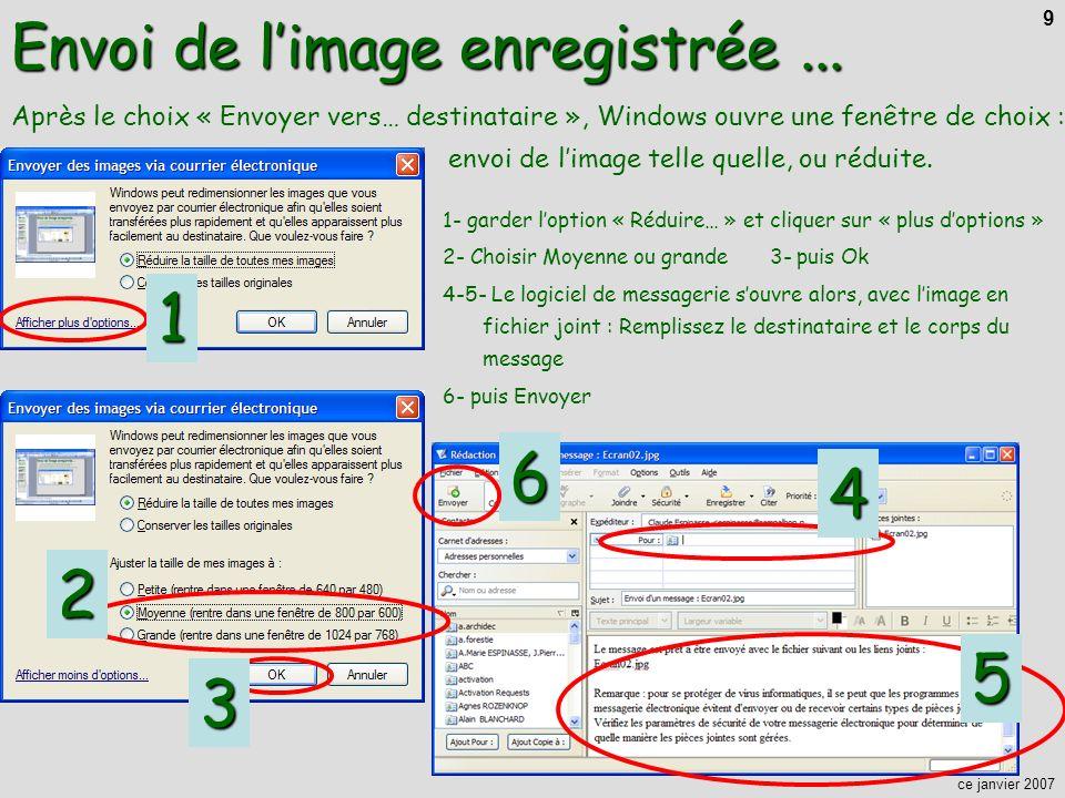 ce janvier 2007 9 1- garder loption « Réduire… » et cliquer sur « plus doptions » 2- Choisir Moyenne ou grande 3- puis Ok 4-5- Le logiciel de messager