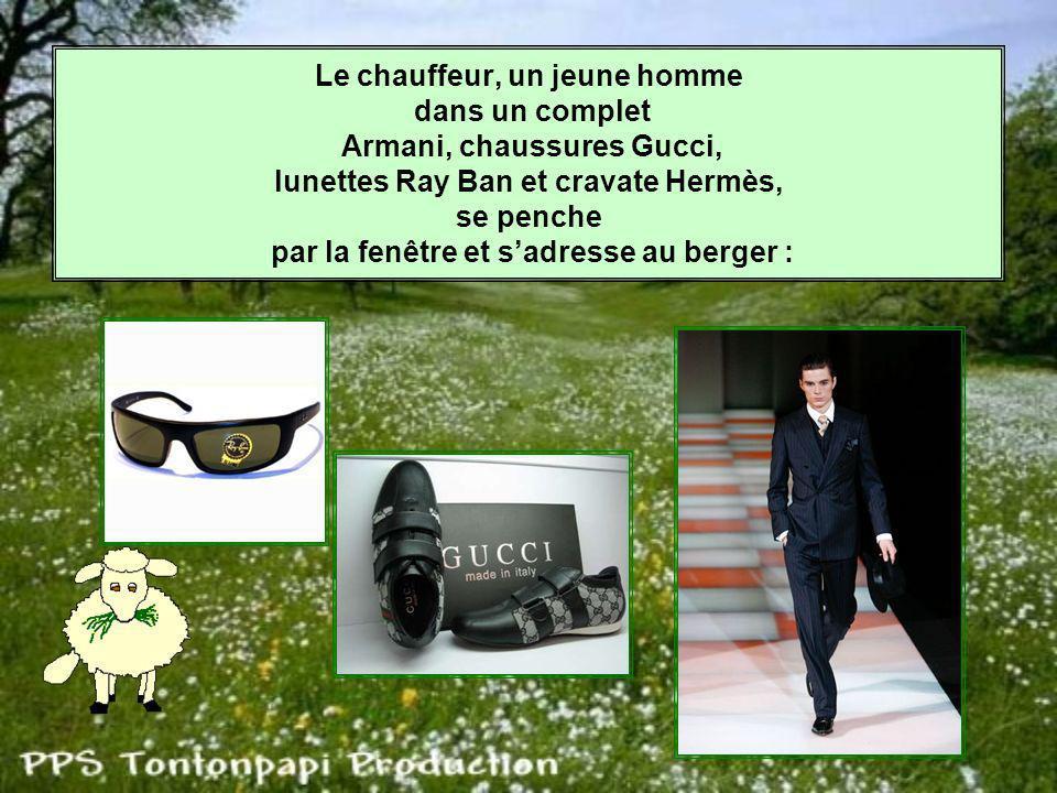Le chauffeur, un jeune homme dans un complet Armani, chaussures Gucci, lunettes Ray Ban et cravate Hermès, se penche par la fenêtre et sadresse au berger :