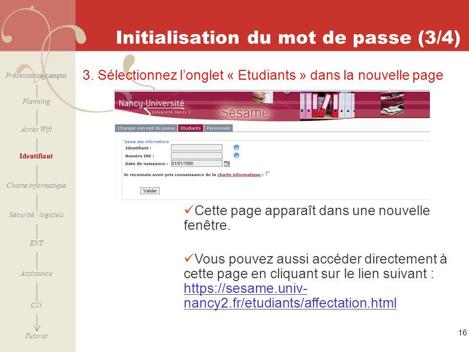 [ 2006 – 2007] Initialisation du mot de passe (3/4) 16 3. Sélectionnez longlet « Etudiants » dans la nouvelle page Présentation campus Planning Accès