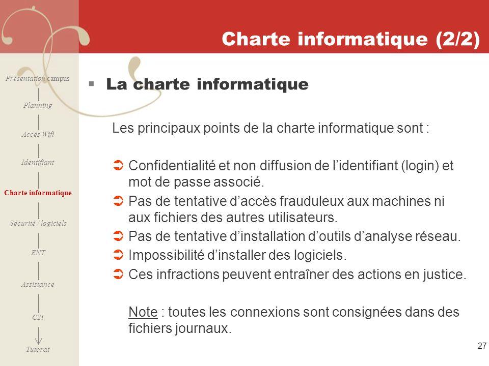 [ 2006 – 2007] 27 Charte informatique (2/2) La charte informatique Les principaux points de la charte informatique sont : Confidentialité et non diffu