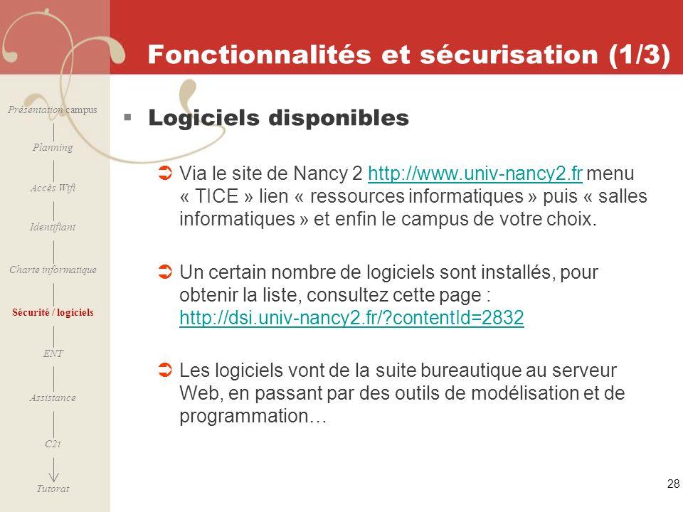 [ 2006 – 2007] 28 Fonctionnalités et sécurisation (1/3) Logiciels disponibles Via le site de Nancy 2 http://www.univ-nancy2.fr menu « TICE » lien « re
