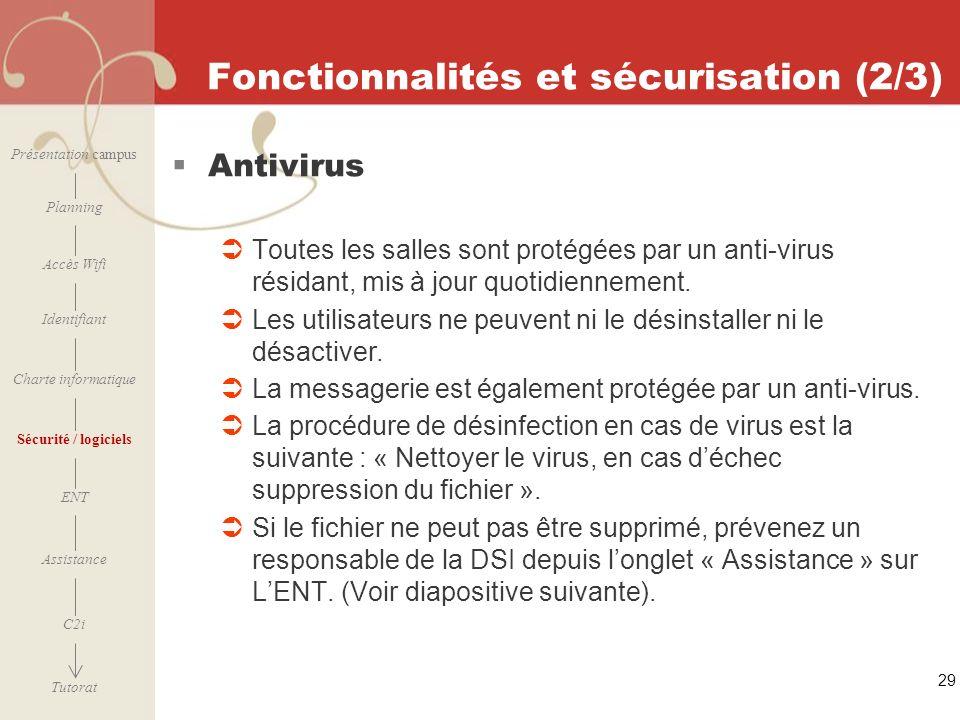 [ 2006 – 2007] 29 Fonctionnalités et sécurisation (2/3) Antivirus Toutes les salles sont protégées par un anti-virus résidant, mis à jour quotidiennem