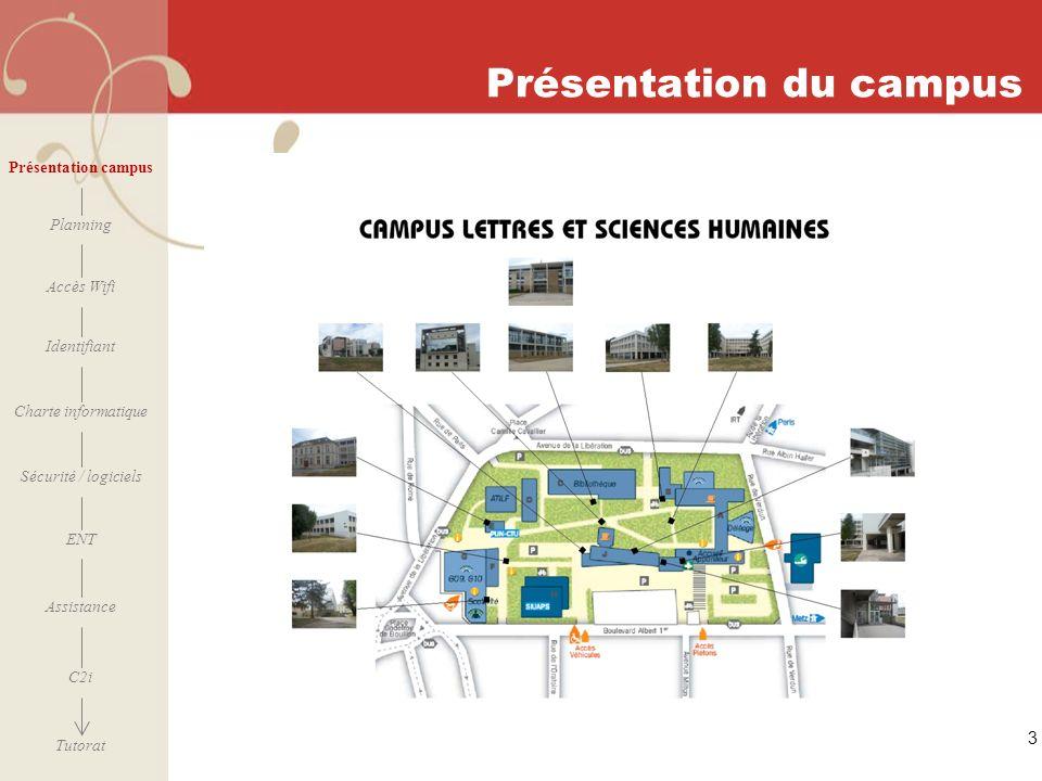 [ 2006 – 2007] 3 Présentation du campus Présentation campus Planning Accès Wifi Identifiant Charte informatique ENT Assistance Sécurité / logiciels C2