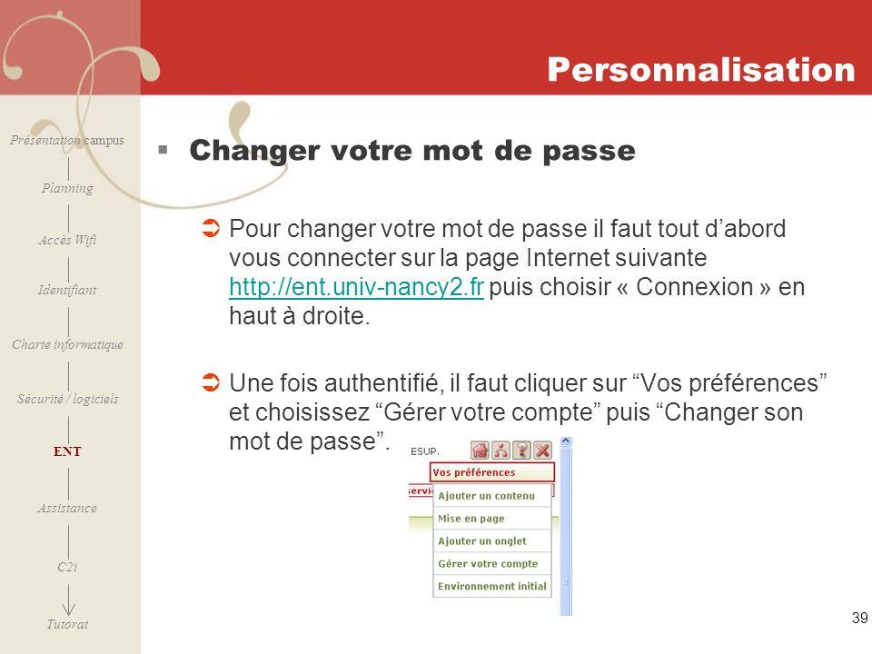 [ 2006 – 2007] 39 Personnalisation Changer votre mot de passe Pour changer votre mot de passe il faut tout dabord vous connecter sur la page Internet