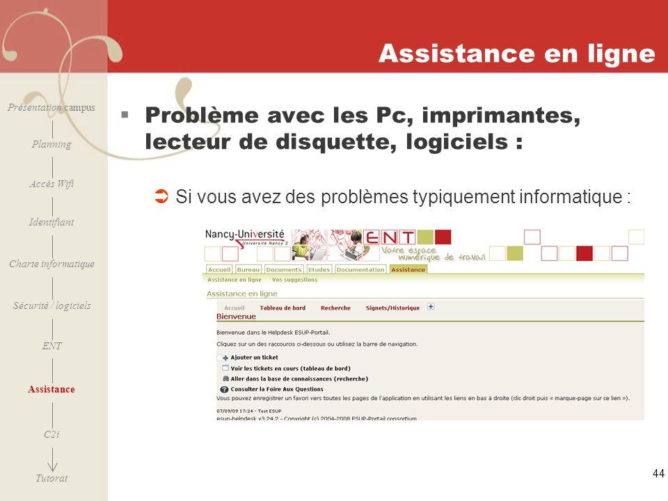 [ 2006 – 2007] 44 Assistance en ligne Problème avec les Pc, imprimantes, lecteur de disquette, logiciels : Si vous avez des problèmes typiquement info