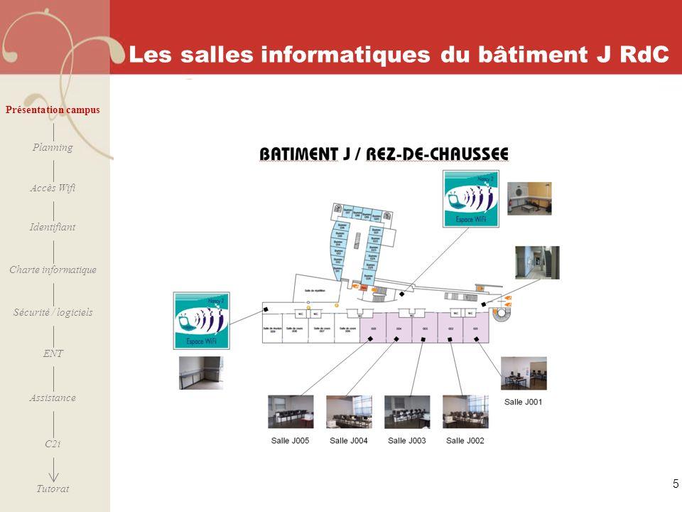 [ 2006 – 2007] 5 Les salles informatiques du bâtiment J RdC Présentation campus Planning Accès Wifi Identifiant Charte informatique ENT Assistance Séc