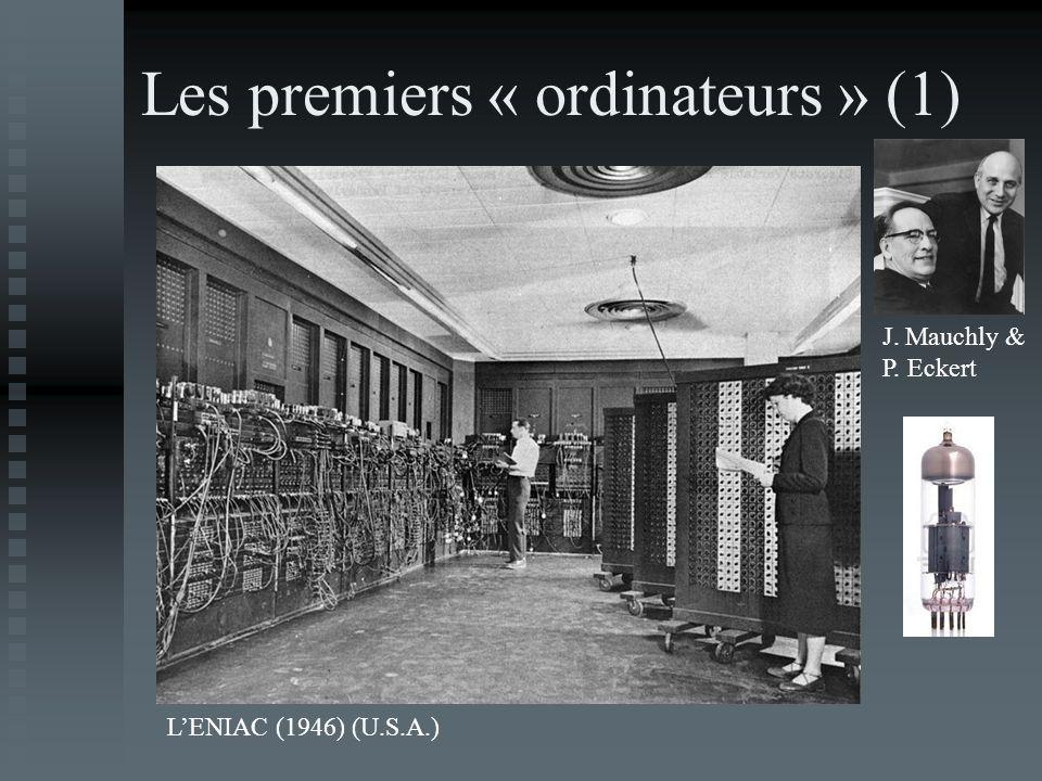 Les premiers « ordinateurs » (1) LENIAC (1946) (U.S.A.) J. Mauchly & P. Eckert