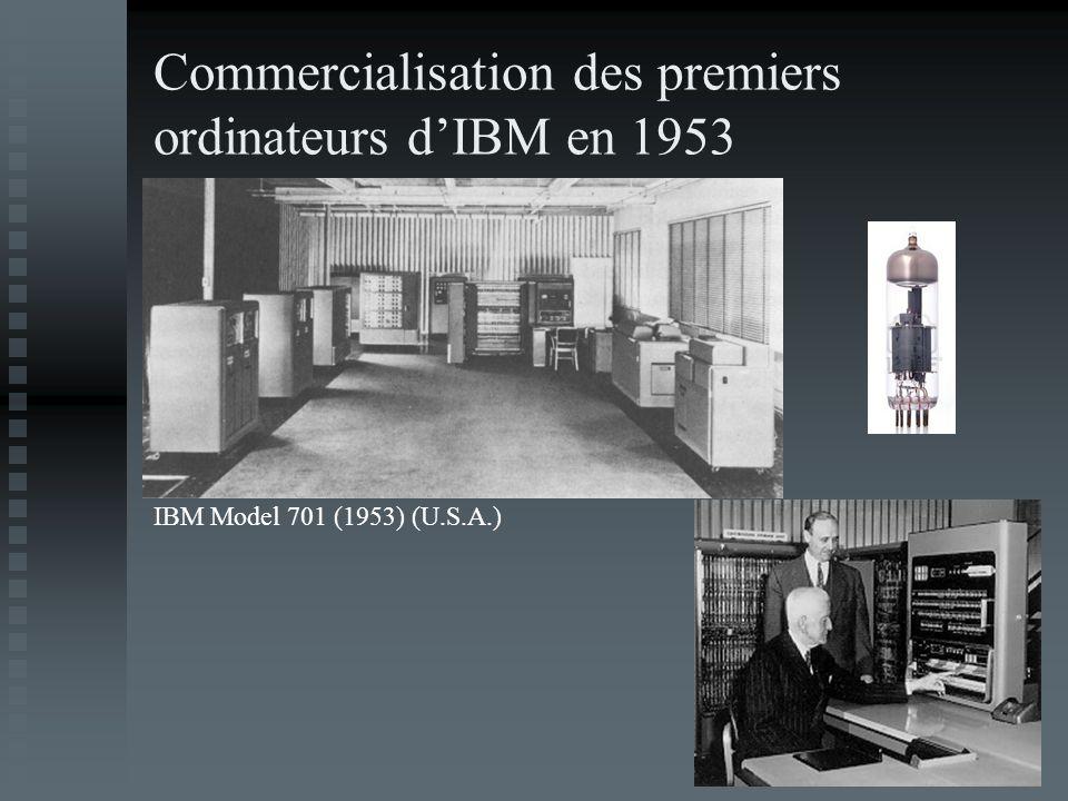 Commercialisation des premiers ordinateurs dIBM en 1953 IBM Model 701 (1953) (U.S.A.)