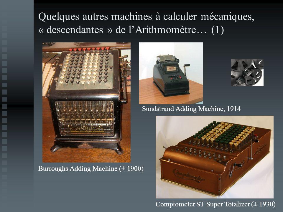 Quelques autres machines à calculer mécaniques, « descendantes » de lArithmomètre… (1) Burroughs Adding Machine (± 1900) Comptometer ST Super Totalize