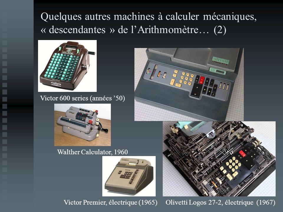 Quelques autres machines à calculer mécaniques, « descendantes » de lArithmomètre… (2) Victor 600 series (années 50) Victor Premier, électrique (1965)