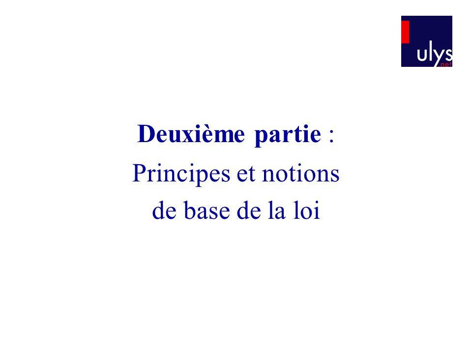 Deuxième partie : Principes et notions de base de la loi