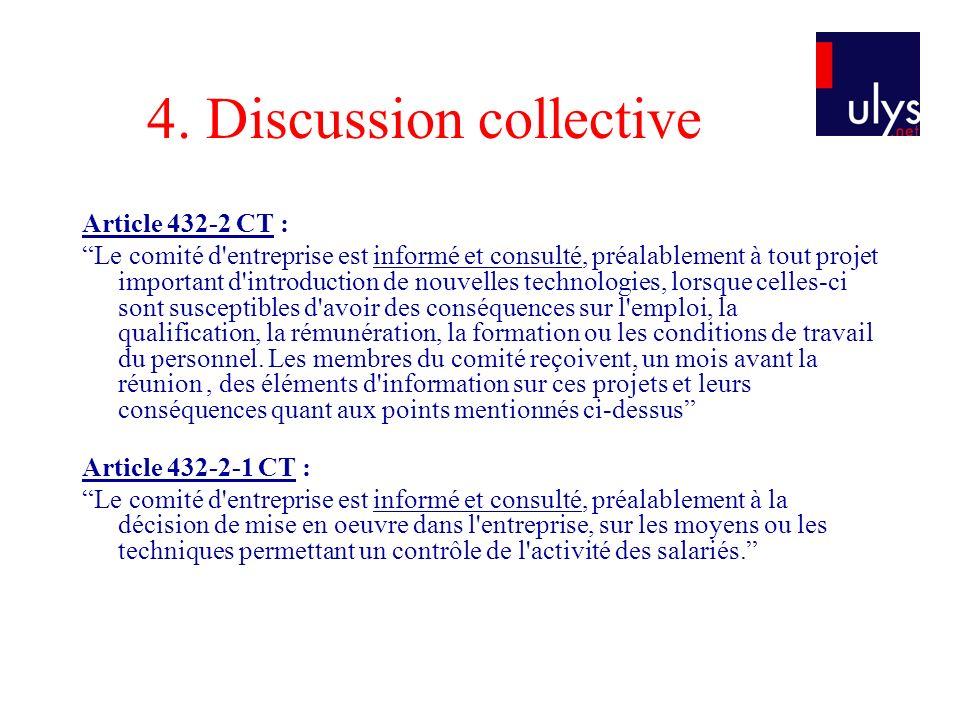 4. Discussion collective Article 432-2 CT : Le comité d'entreprise est informé et consulté, préalablement à tout projet important d'introduction de no