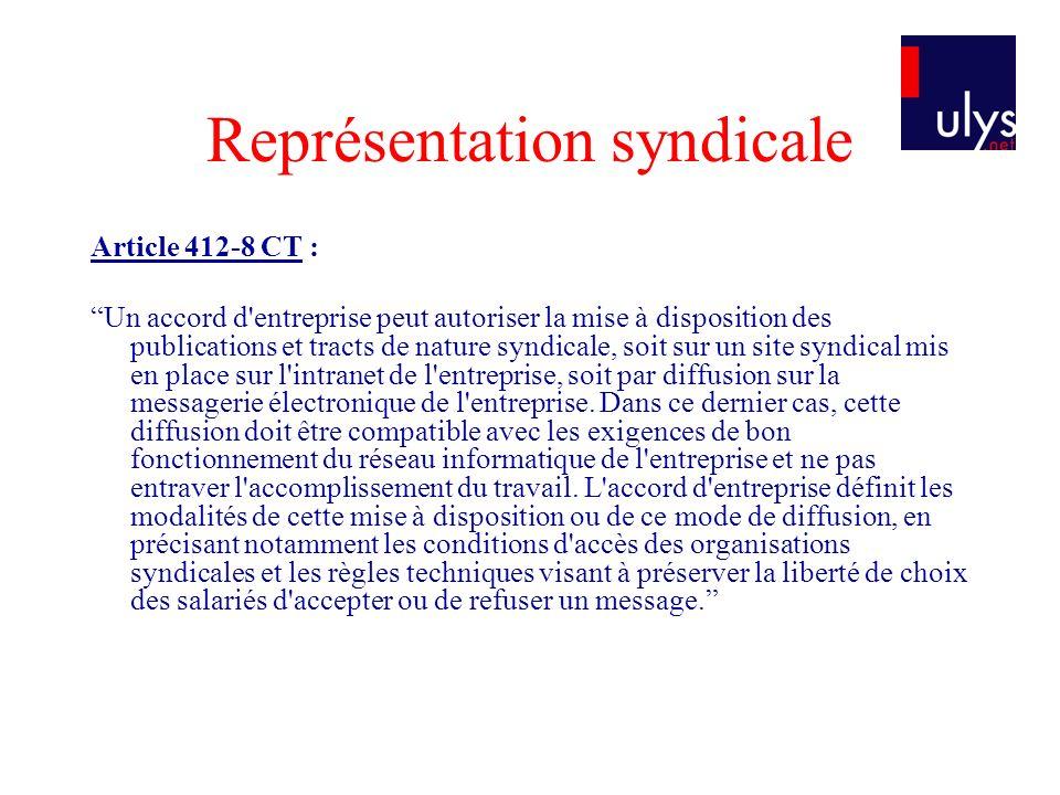 Représentation syndicale Article 412-8 CT : Un accord d'entreprise peut autoriser la mise à disposition des publications et tracts de nature syndicale
