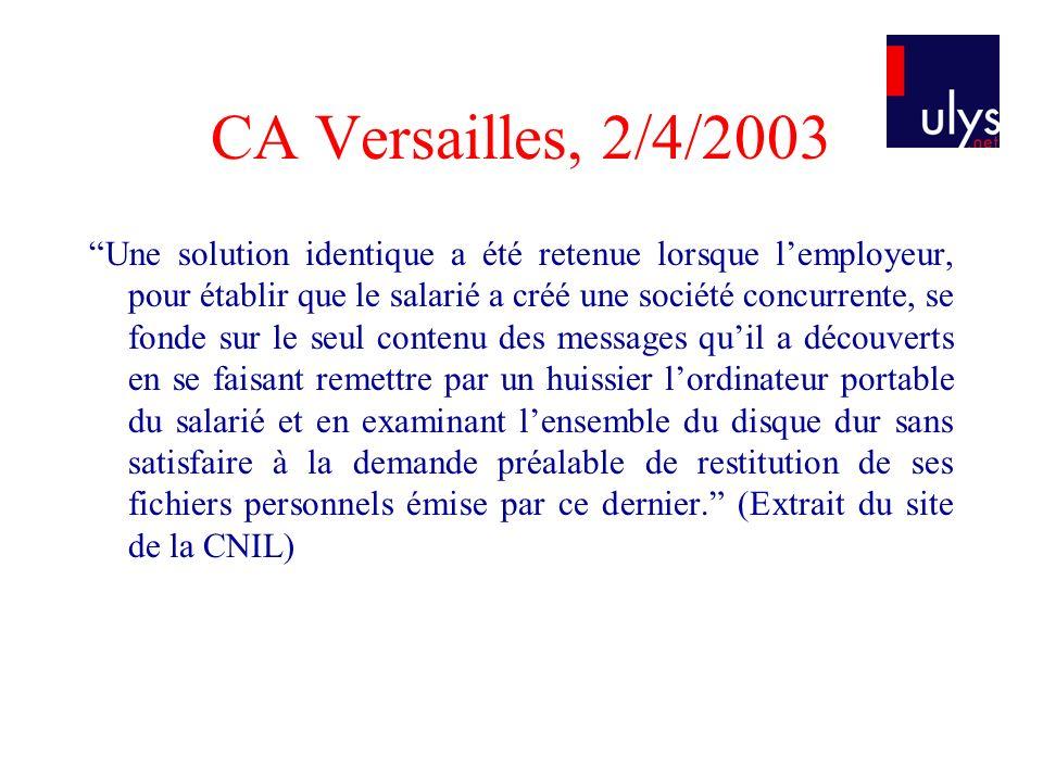 CA Versailles, 2/4/2003 Une solution identique a été retenue lorsque lemployeur, pour établir que le salarié a créé une société concurrente, se fonde