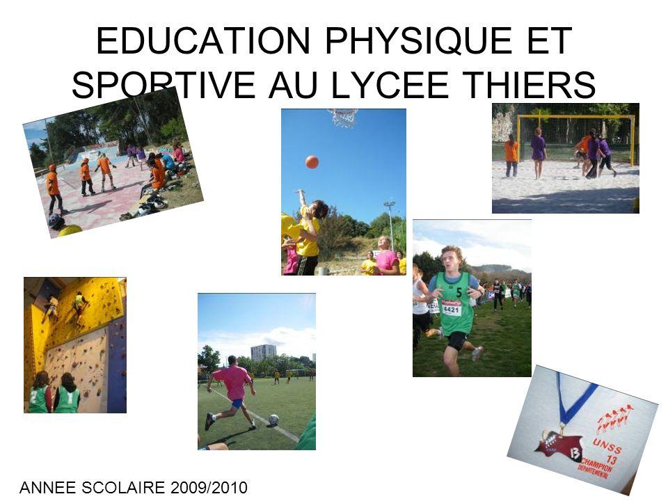 EDUCATION PHYSIQUE ET SPORTIVE AU LYCEE THIERS ANNEE SCOLAIRE 2009/2010