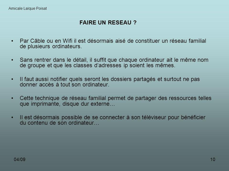 04/0910 Par Câble ou en Wifi il est désormais aisé de constituer un réseau familial de plusieurs ordinateurs.