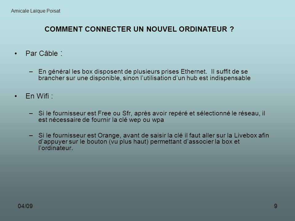 04/099 Par Câble : –En général les box disposent de plusieurs prises Ethernet.