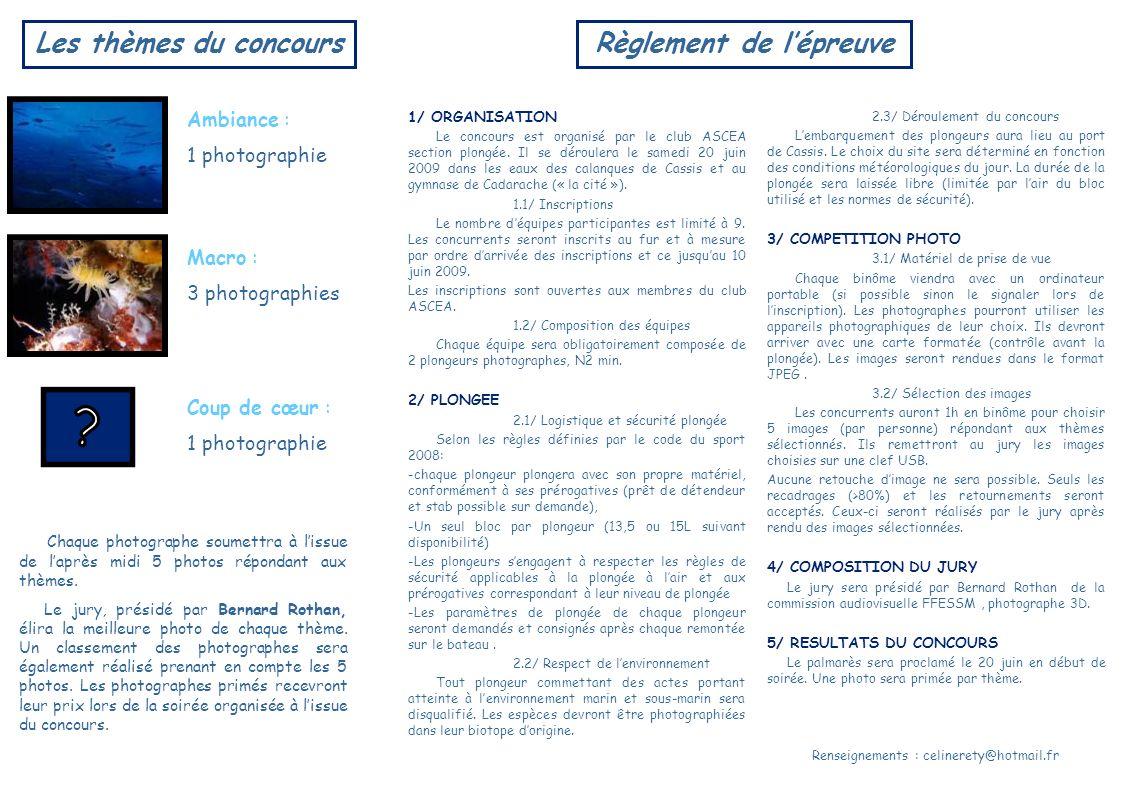 Les thèmes du concoursRèglement de lépreuve Chaque photographe soumettra à lissue de laprès midi 5 photos répondant aux thèmes.