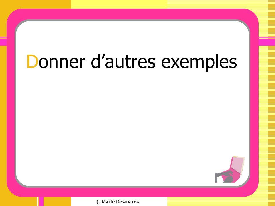 © Marie Desmares Donner dautres exemples