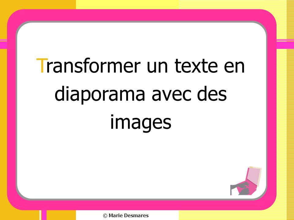 © Marie Desmares Transformer un texte en diaporama avec des images