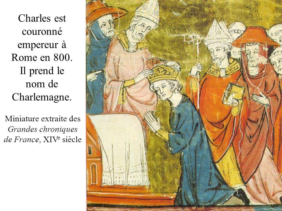 Charles est couronné empereur à Rome en 800. Il prend le nom de Charlemagne. Miniature extraite des Grandes chroniques de France, XIV e siècle