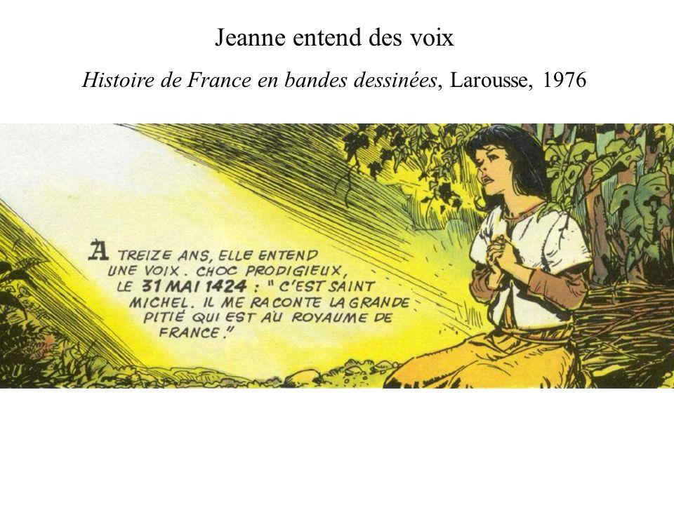 Jeanne entend des voix Histoire de France en bandes dessinées, Larousse, 1976