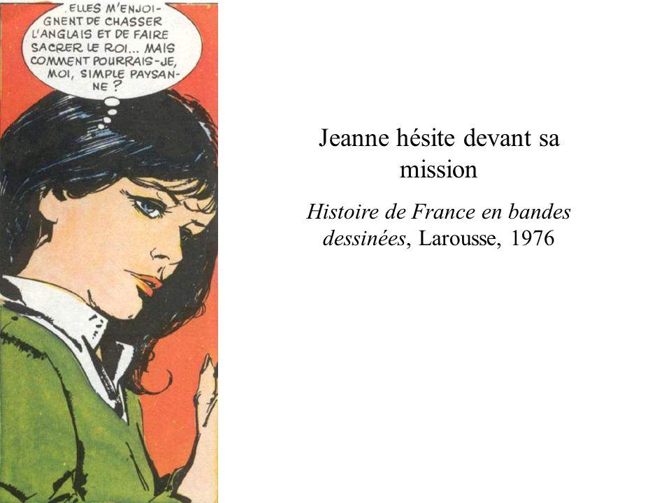 Jeanne hésite devant sa mission Histoire de France en bandes dessinées, Larousse, 1976