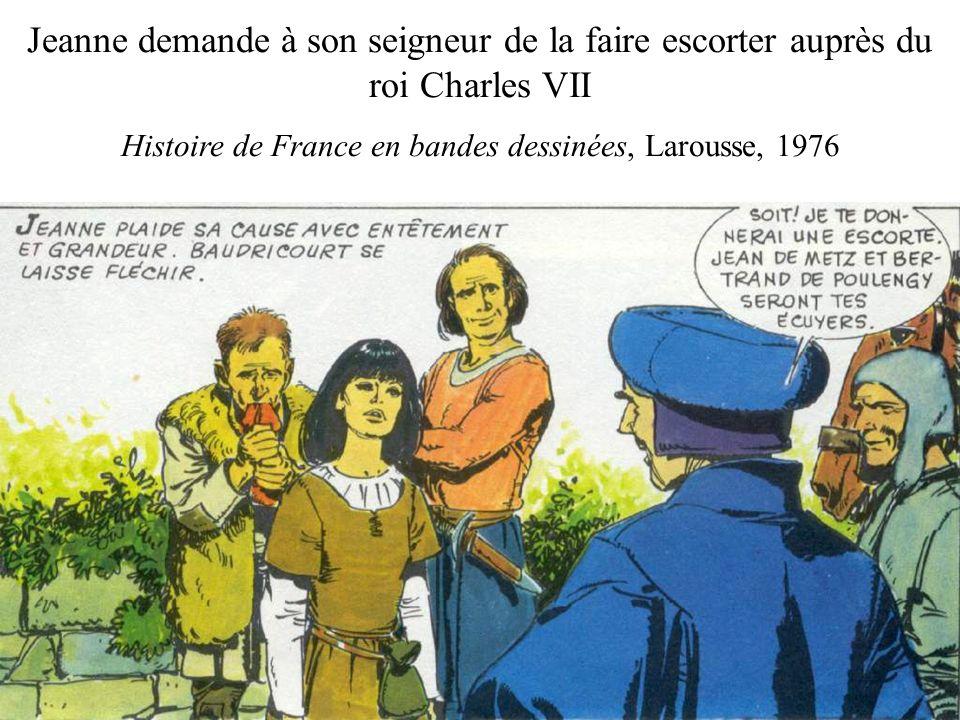 Jeanne demande à son seigneur de la faire escorter auprès du roi Charles VII Histoire de France en bandes dessinées, Larousse, 1976