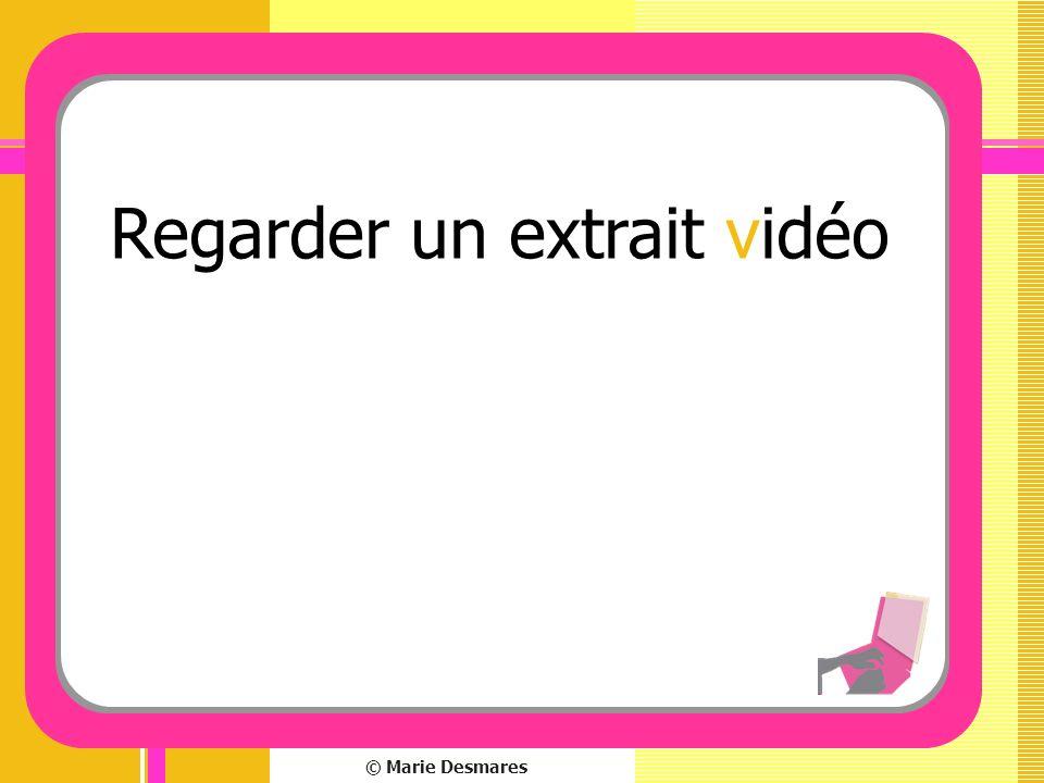 © Marie Desmares Regarder un extrait vidéo