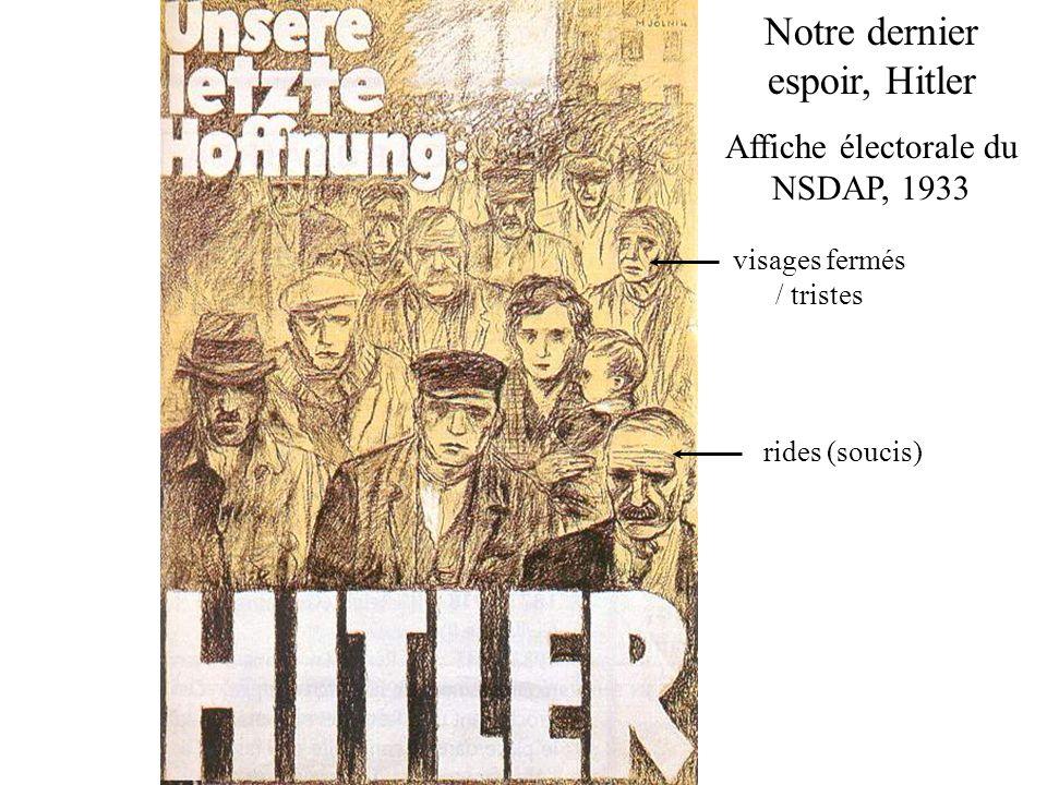 Notre dernier espoir, Hitler Affiche électorale du NSDAP, 1933 visages fermés / tristes rides (soucis)