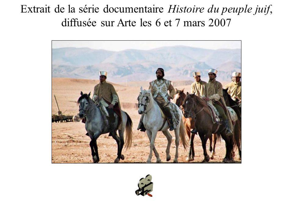 Extrait de la série documentaire Histoire du peuple juif, diffusée sur Arte les 6 et 7 mars 2007