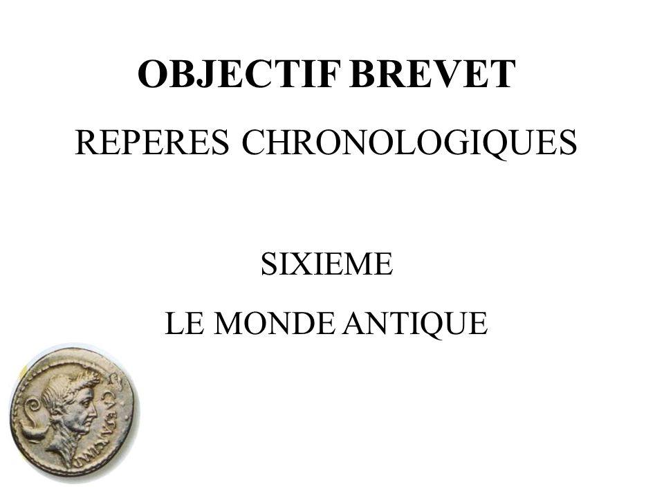 OBJECTIF BREVET REPERES CHRONOLOGIQUES SIXIEME LE MONDE ANTIQUE