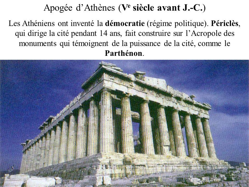 Apogée dAthènes (V e siècle avant J.-C.) Les Athéniens ont inventé la démocratie (régime politique). Périclès, qui dirige la cité pendant 14 ans, fait