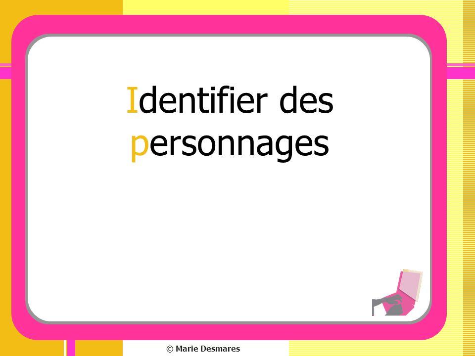 © Marie Desmares Identifier des personnages
