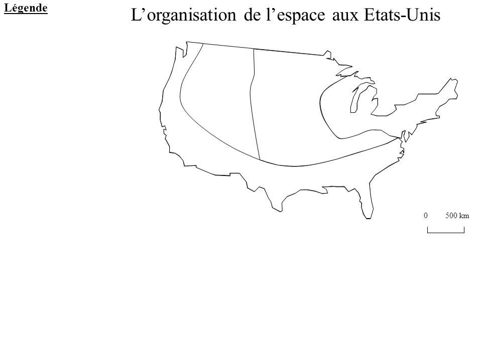 Légende 0500 km Lorganisation de lespace aux Etats-Unis
