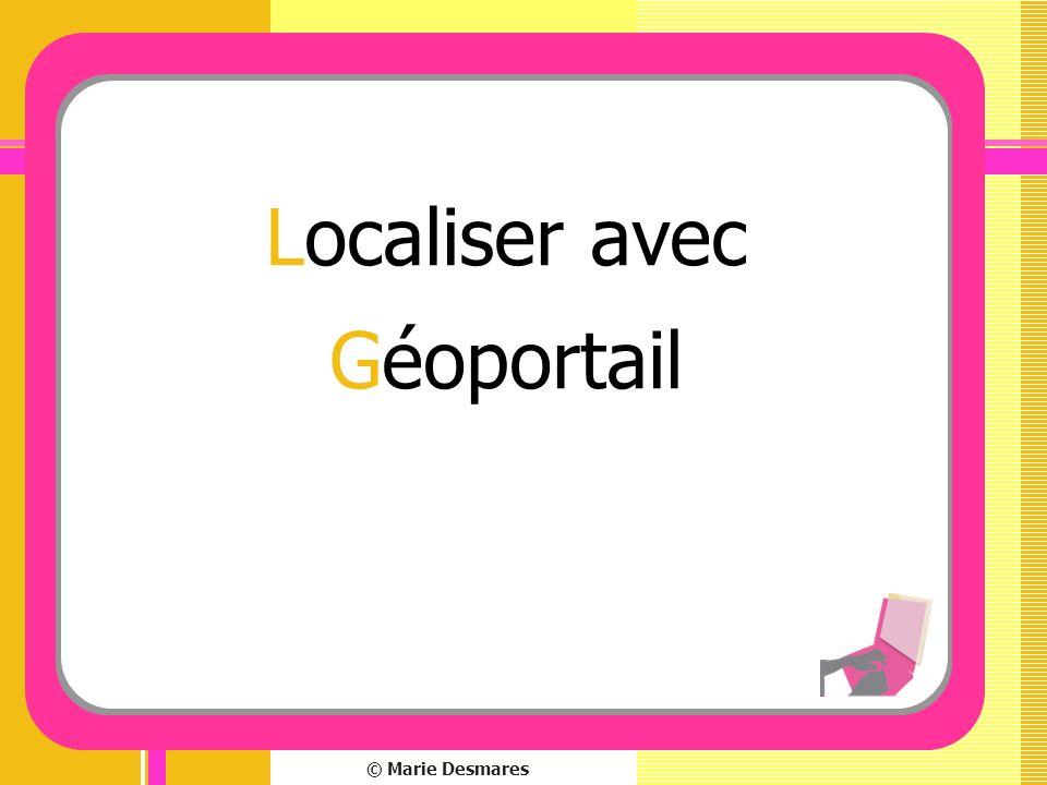 © Marie Desmares Localiser avec Géoportail