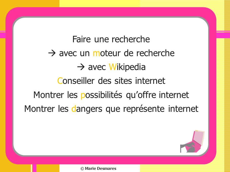 © Marie Desmares Faire une recherche avec un moteur de recherche avec Wikipedia Conseiller des sites internet Montrer les possibilités quoffre interne