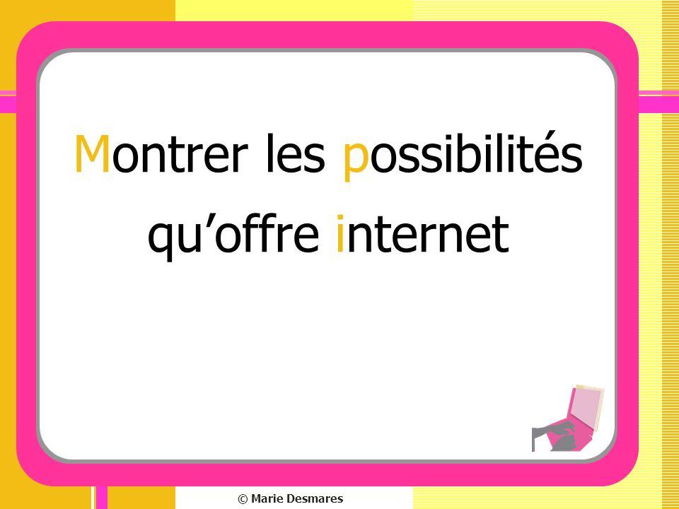 © Marie Desmares Montrer les possibilités quoffre internet
