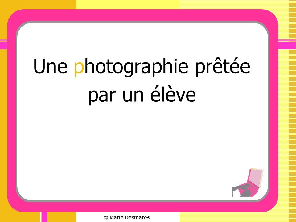 © Marie Desmares Une photographie prêtée par un élève