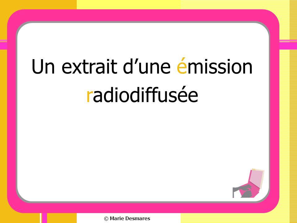 © Marie Desmares Un extrait dune émission radiodiffusée
