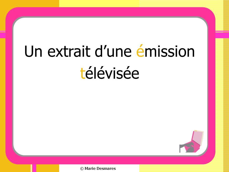 © Marie Desmares Un extrait dune émission télévisée