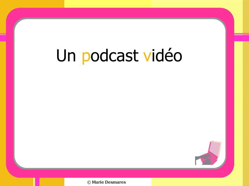 © Marie Desmares Un podcast vidéo