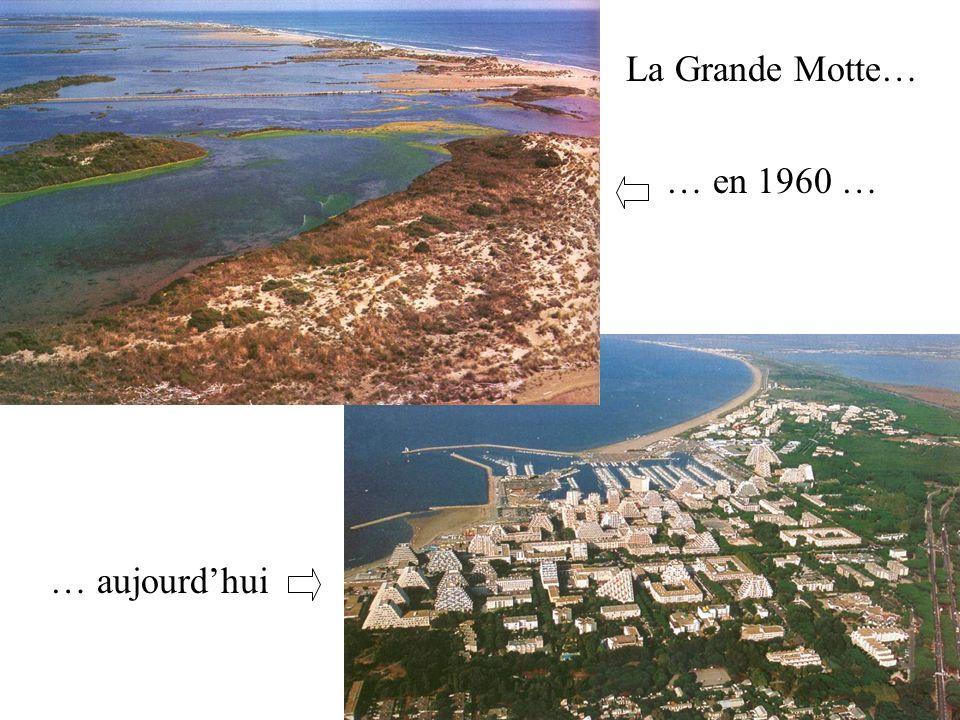 La Grande Motte… … en 1960 … … aujourdhui