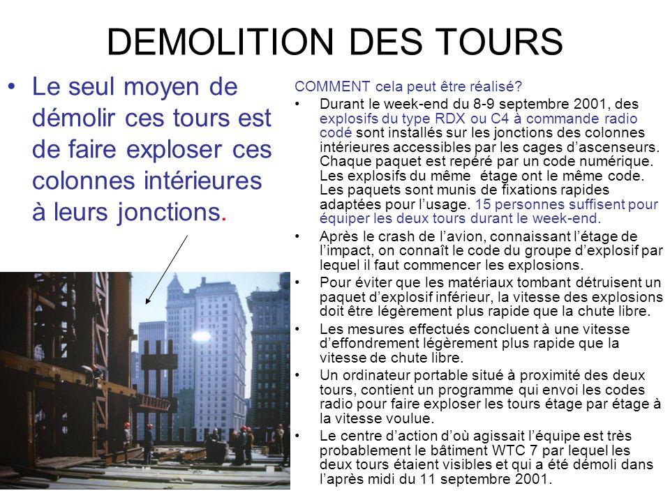 DEMOLITION DES TOURS COMMENT cela peut être réalisé? Durant le week-end du 8-9 septembre 2001, des explosifs du type RDX ou C4 à commande radio codé s