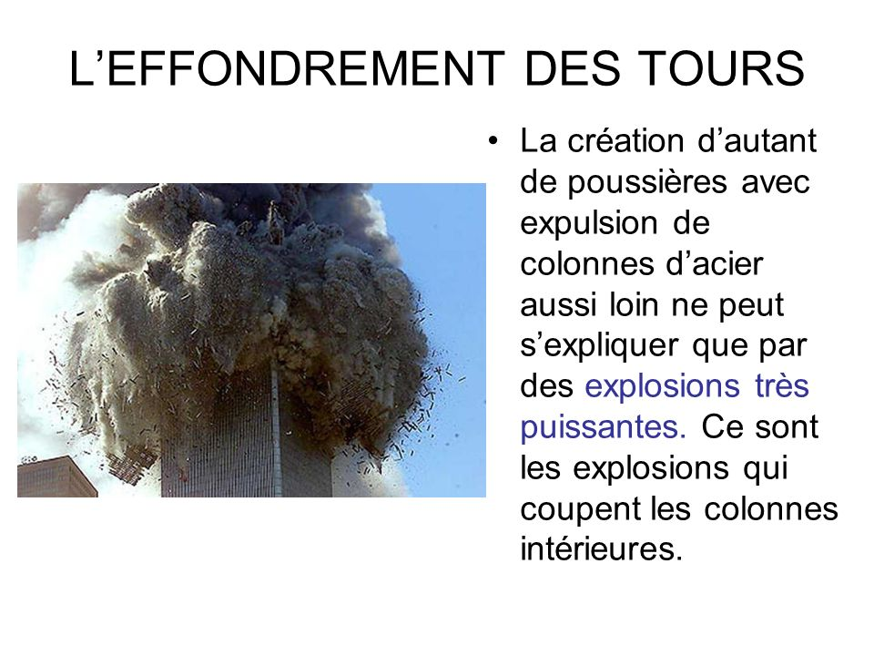 LEFFONDREMENT DES TOURS La création dautant de poussières avec expulsion de colonnes dacier aussi loin ne peut sexpliquer que par des explosions très puissantes.