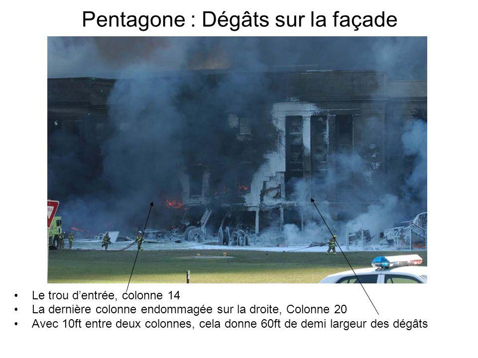 Pentagone : Dégâts sur la façade Le trou dentrée, colonne 14 La dernière colonne endommagée sur la droite, Colonne 20 Avec 10ft entre deux colonnes, cela donne 60ft de demi largeur des dégâts