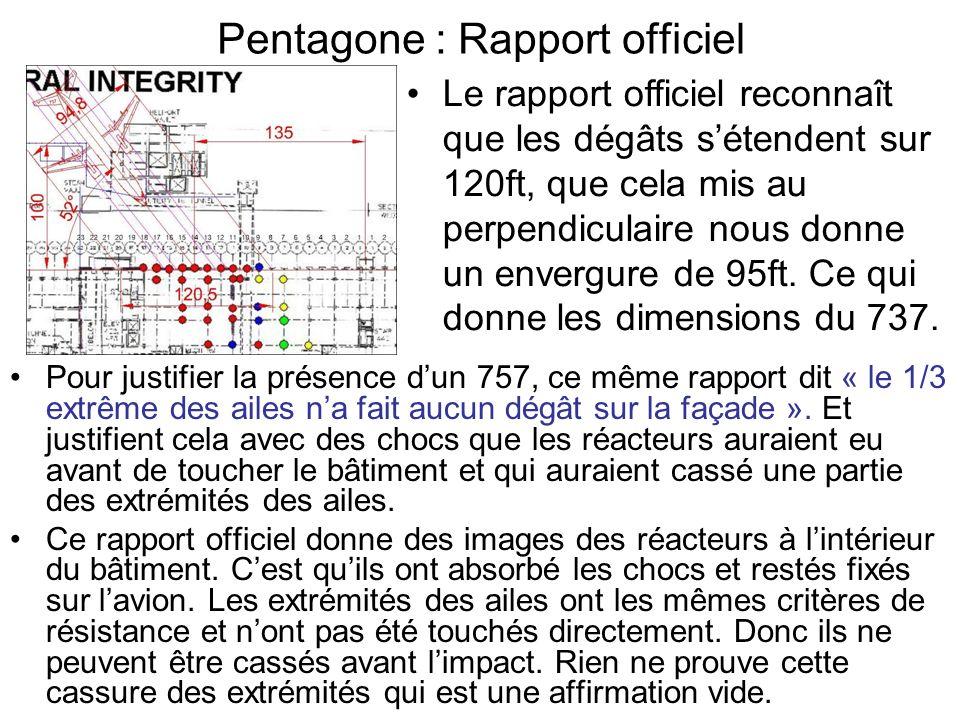 Pentagone : Rapport officiel Pour justifier la présence dun 757, ce même rapport dit « le 1/3 extrême des ailes na fait aucun dégât sur la façade ». E