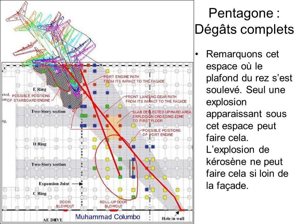 Pentagone : Dégâts complets Remarquons cet espace où le plafond du rez sest soulevé. Seul une explosion apparaissant sous cet espace peut faire cela.