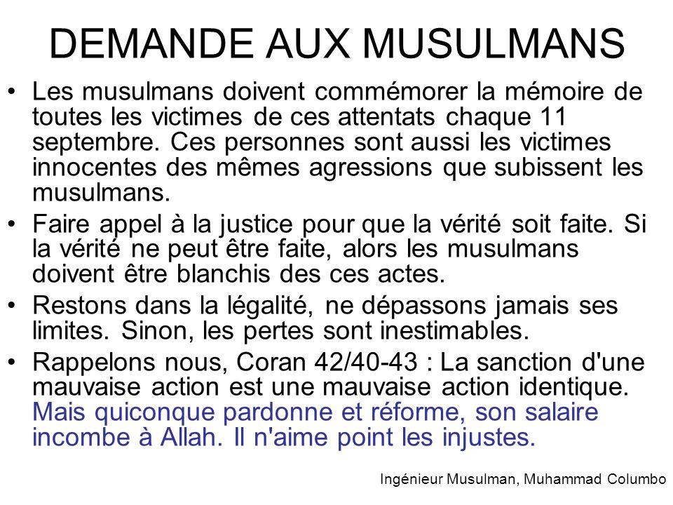 DEMANDE AUX MUSULMANS Les musulmans doivent commémorer la mémoire de toutes les victimes de ces attentats chaque 11 septembre. Ces personnes sont auss